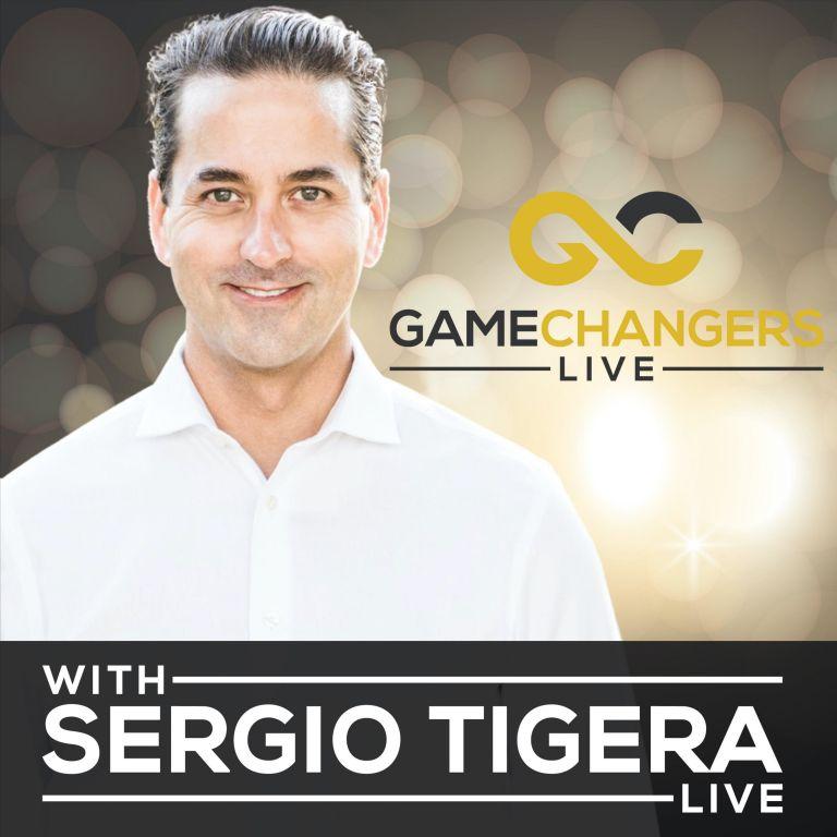 Gamechangers LIVE with Sergio Tigera